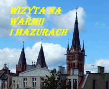 Wizyta na Warmii i Mazurach – 2019
